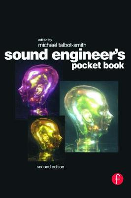 Sound Engineer's Pocket Book by Michael Talbot-Smith