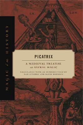 Picatrix: A Medieval Treatise on Astral Magic by Dan Attrell