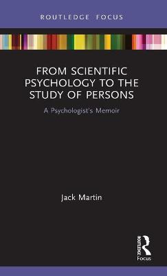 From Scientific Psychology to the Study of Persons: A Psychologist's Memoir book