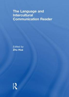 The Language and Intercultural Communication Reader by Zhu Hua