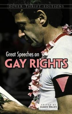 Great Speeches on Gay Rights by James Daley