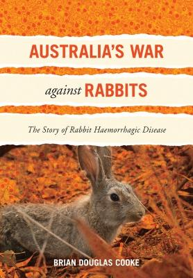 Australia's War Against Rabbits by Brian Cooke