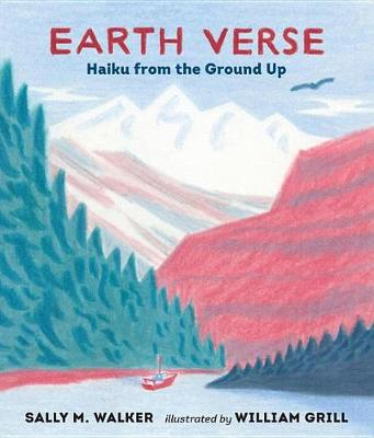Earth Verse: Haiku from the Ground Up by Sally M Walker