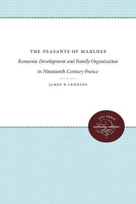 Peasants of Marlhes by James R. Lehning