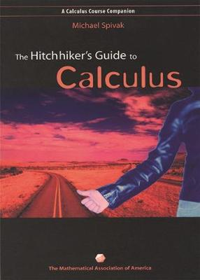Hitchhiker's Guide to Calculus by Michael Spivak