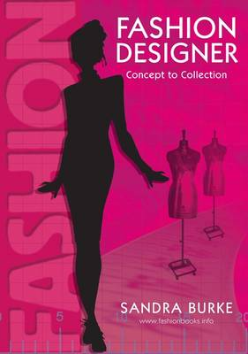 Fashion Designer: Concept to Collection by Sandra Burke