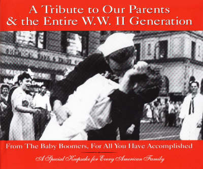 A Tribute to Our Parents and the Entire WWII Generation by Chris White