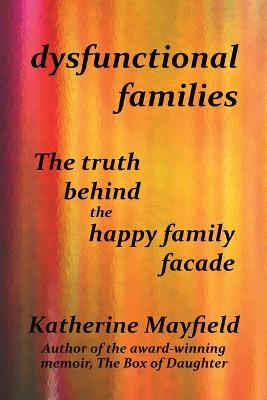 Dysfunctional Families by Katherine Mayfield