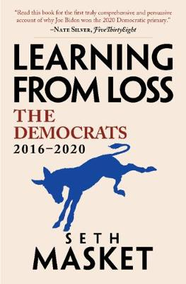 Learning from Loss: The Democrats, 2016-2020 by Seth Masket