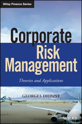 Corporate Risk Management: Theories and Applications by Georges Dionne
