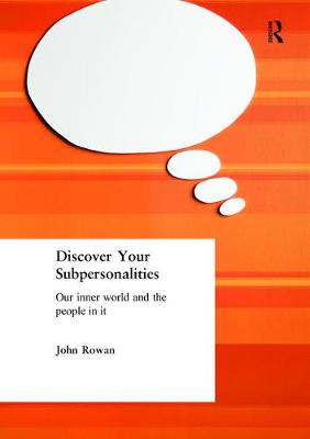 Discover Your Subpersonalities by John Rowan