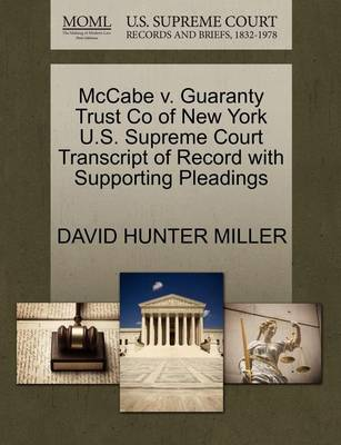McCabe V. Guaranty Trust Co of New York U.S. Supreme Court Transcript of Record with Supporting Pleadings by David Hunter Miller
