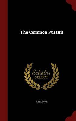 Common Pursuit by F. R. Leavis
