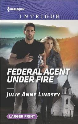 Federal Agent Under Fire by Julie Anne Lindsey
