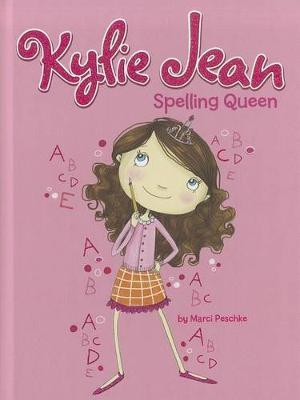 Kylie Jean Spelling Queen by Marci Peschke