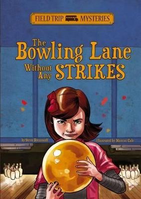 Bowling Lane Without Any Strikes by ,Steve Brezenoff