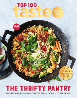 Taste Top 100: THE THRIFTY PANTRY: The Top 100 budget-saving recipes from Australia's #1 food site book