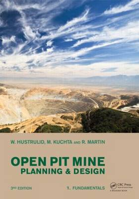 Open Pit Mine Planning and Design, Two Volume Set & CD-ROM Pack by William A. Hustrulid