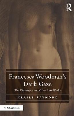 Francesca Woodman's Dark Gaze book