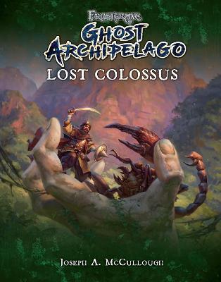 Frostgrave: Ghost Archipelago: Lost Colossus by Joseph A. McCullough