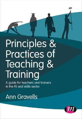 Principles and Practices of Teaching and Training by Ann Gravells