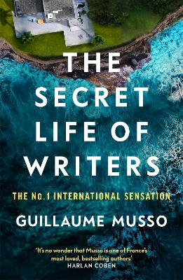 The Secret Life of Writers: The new thriller by the no. 1 bestselling author by Guillaume Musso