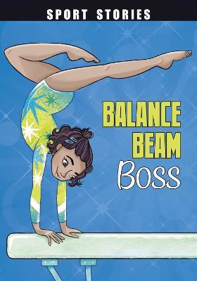Balance Beam Boss by Jake Maddox