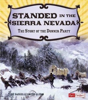 Stranded in the Sierra Nevada by Danielle Smith-Llera