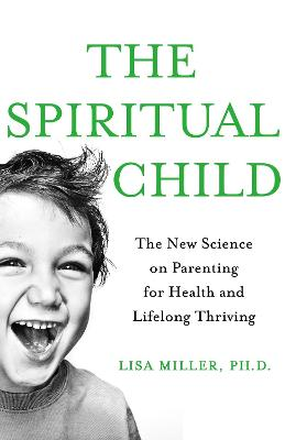 The Spiritual Child by Lisa Miller