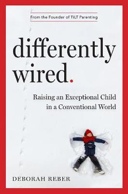 Differently Wired by Deborah Reber