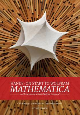 Hands-on Start To Wolfram Mathematica (2nd Edition) by Cliff Hastings
