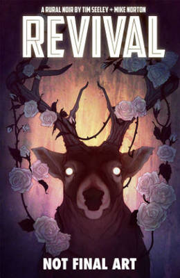 Revival Volume 4: Escape to Wisconsin by Mike Norton