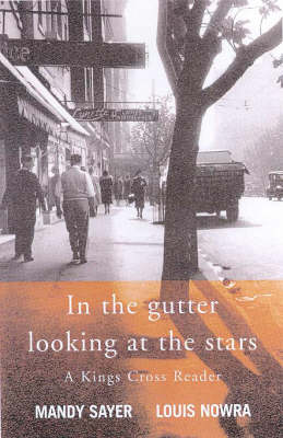 The In the Gutter Looking at the Stars: A Kings Cross Anthology by Mandy Sayer