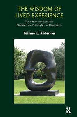 The Wisdom of Lived Experience by Maxine K. Anderson