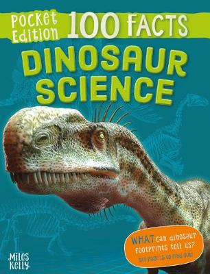 100 Facts Dinosaur Science Pocket Edition by Steve Parker