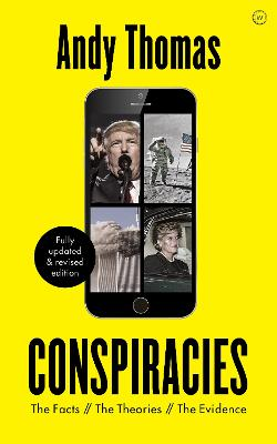 Conspiracies: The Facts. The Theories. The Evidence [Fully revised, new edition] book