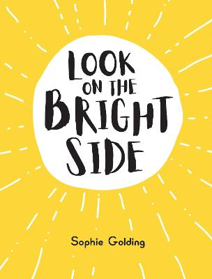 Look on the Bright Side: Ideas and Inspiration to Make You Feel Great book