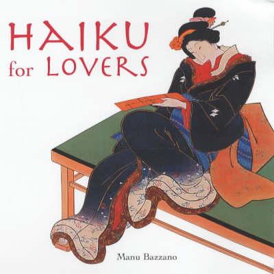 Haiku for Lovers by Manu Bazzano