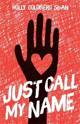 Just Call My Name by Holly Goldberg Sloan