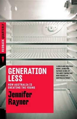 Generation Less: How Australia Is Cheating The Young by Jennifer Rayner