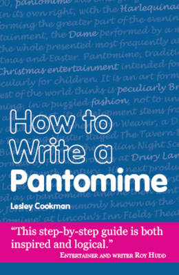 How to Write a Pantomime by Lesley Cookman