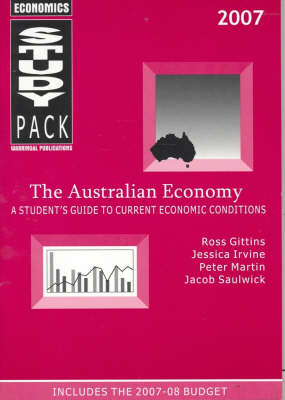 The Australian Economy 2007: A Student's Guide to Current Economic Conditions by Ross Gittins