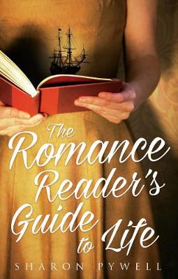 The Romance Readers Guide to Life by Sharon Pywell