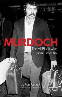 Murdoch - The Uncapped All Black by Ron Palenski