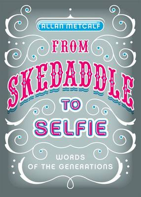 From Skedaddle to Selfie by Allan Metcalf
