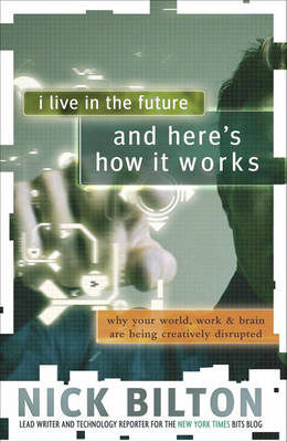 I Live In The Future & Here's How It Works book