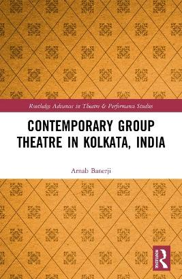 Contemporary Group Theatre in Kolkata, India by Arnab Banerji