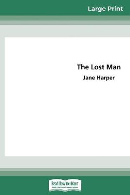 The The Lost Man (16pt Large Print Edition) by Jane Harper