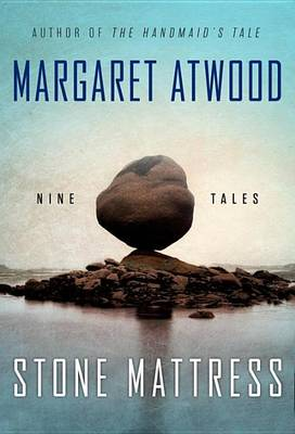 Stone Mattress by Margaret Atwood