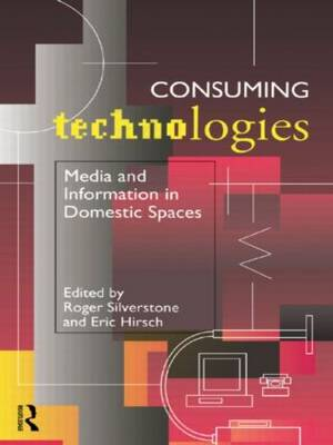 Consuming Technologies by Eric Hirsch